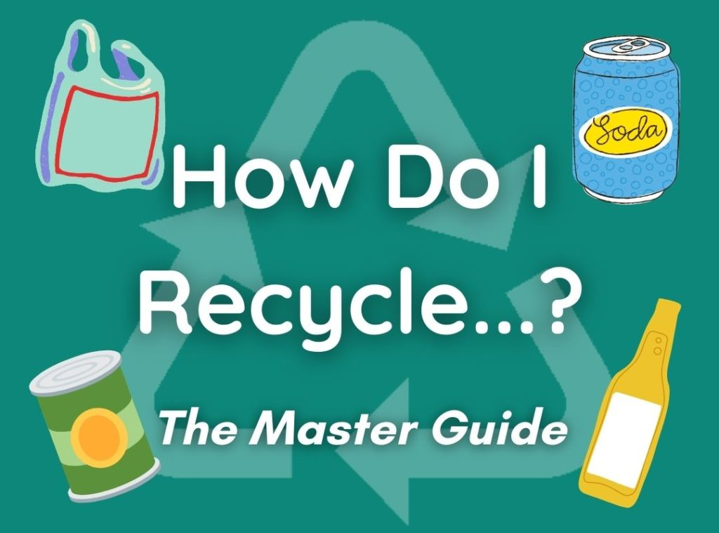 How To Recycle...? A Master Guide